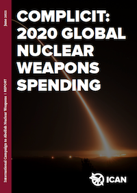 Cover-Complicit-GlobalNuclearWeaponsSpending-ICAN2021